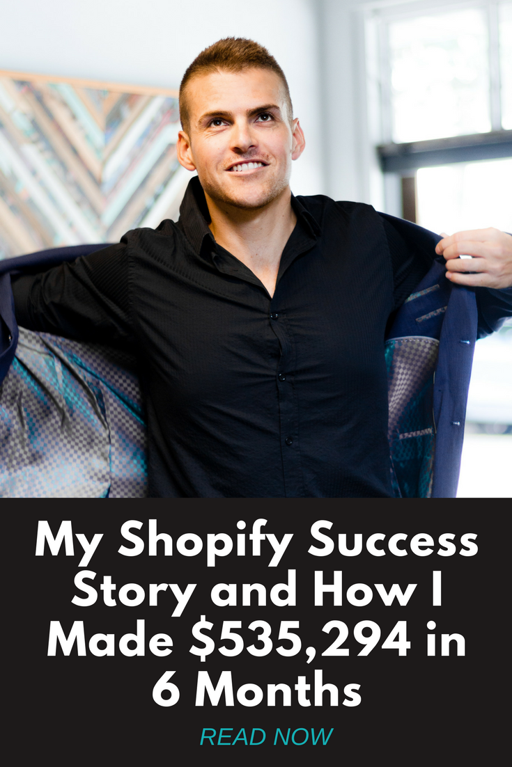 My Shopify Success Story and How I Made $535,294 in 6 Months